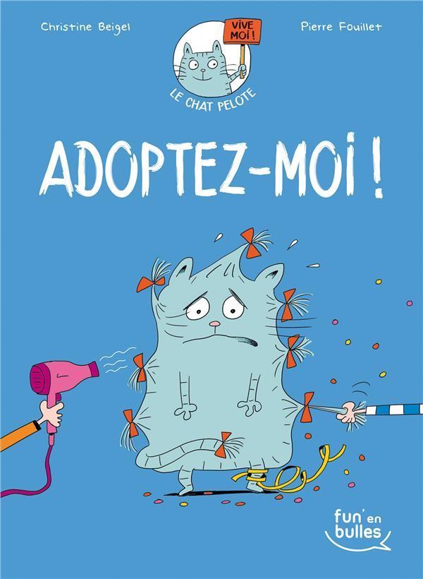 Le chat Pelote T.1 ; adoptez-moi !