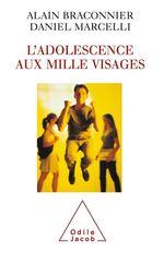 Vente Livre Numérique : L' Adolescence aux mille visages  - Daniel Marcelli - Alain Braconnier