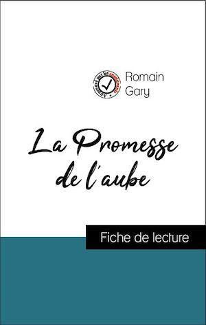 Analyse de l'oeuvre : La Promesse de l'aube (résumé et fiche de lecture plébiscités par les enseignants sur fichedelecture.fr)