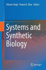 Systems and Synthetic Biology  - Pawan K. Dhar - Vikram Singh