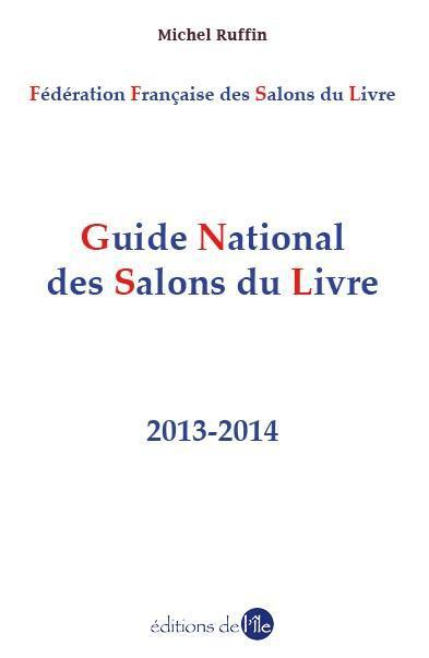 Guide national des salons du livre ; 2013-2014