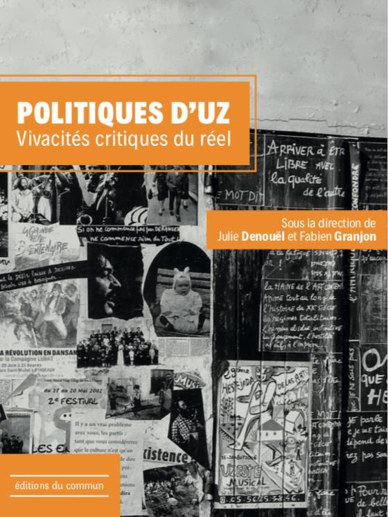 Politiques d'Uz t.1 ; vivacités critiques du réel
