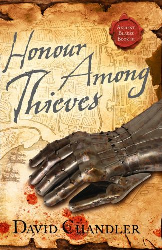 Honour Among Thieves (Ancient Blades Trilogy, Book 3)