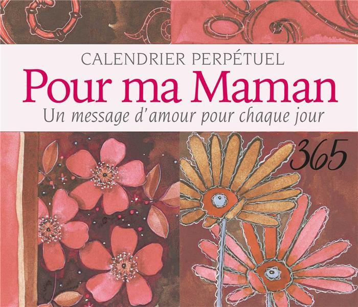 POUR MA MAMAN - UN MESSAGE D'AMOUR POUR CHAQUE JOUR