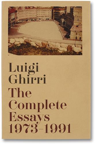 Luigi ghirri the complete essays, 1973-1991
