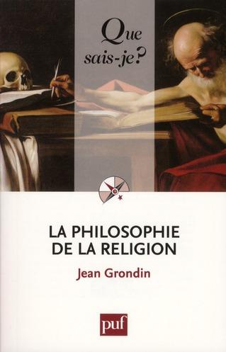 LA PHILOSOPHIE DE LA RELIGION (2E EDITION)