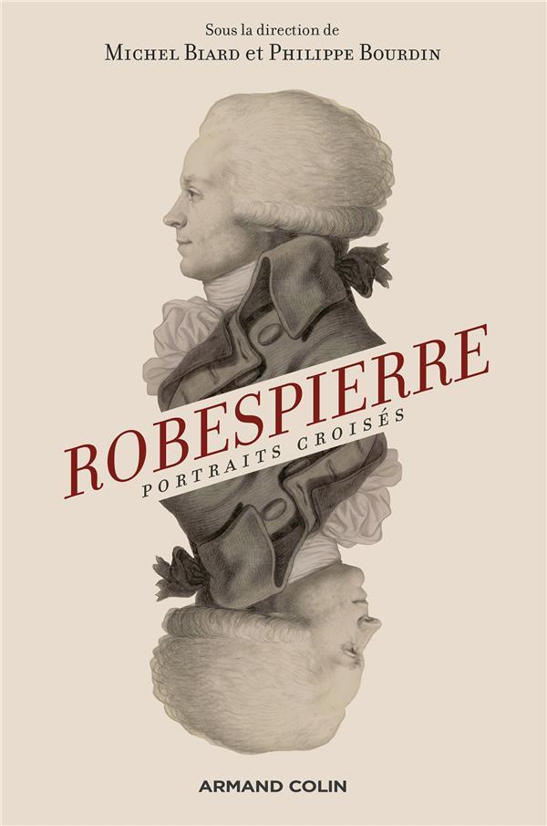 Robespierre ; portraits croisés (2e édition)