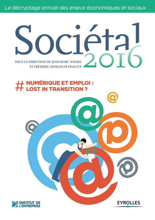 Sociétal 2016 ; # numérique et emploi : lost in transition ?