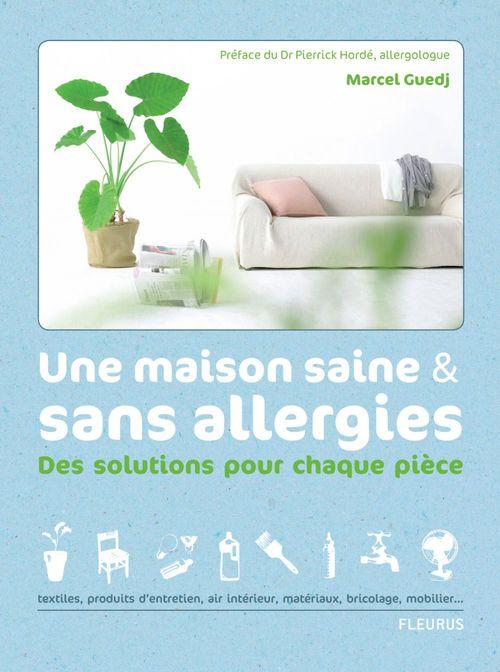 Une maison saine & sans allergies ; des solutions pour chaque pièce