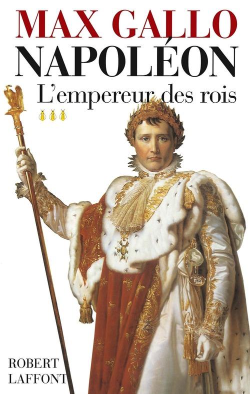 Napoléon t.3 ; l'Empereur des rois
