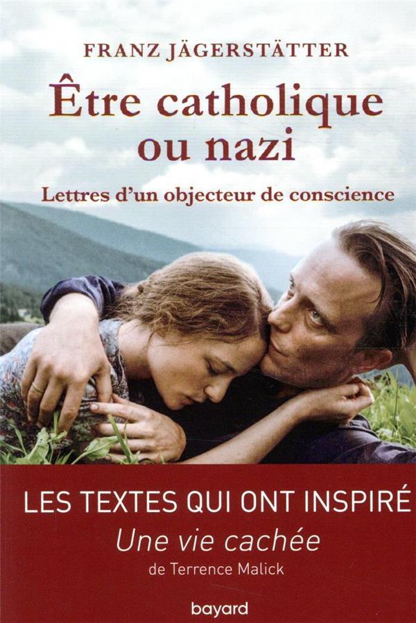 être catholique ou nazi ; lettres d'un objecteur de conscience
