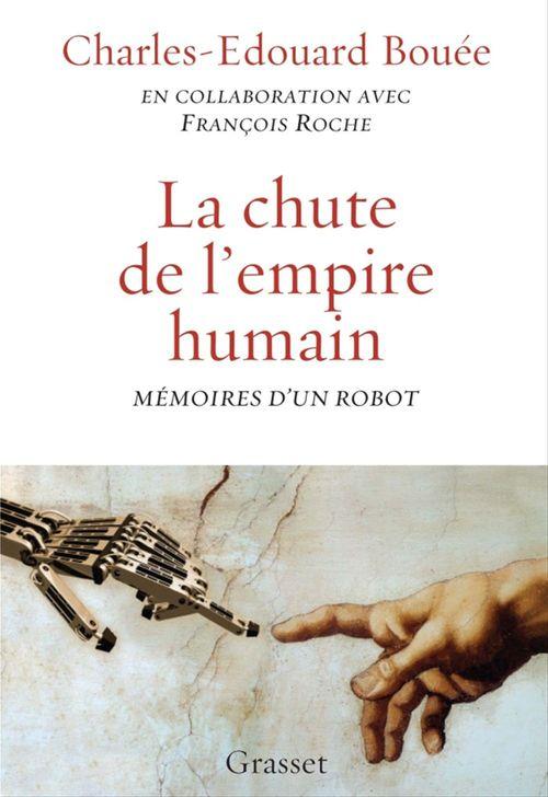 La chute de l'Empire humain  - François Roche  - Charles-Edouard Bouee