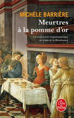 Couverture de Meurtres à la pomme d'or ; roman noir et gastronomique au temps de la renaissance