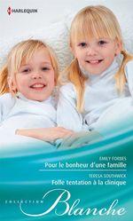 Vente Livre Numérique : Pour le bonheur d'une famille - Folle tentation à la clinique  - Emily Forbes - Teresa Southwick