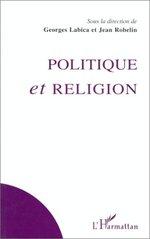 Politique et religion  - Georges Labica - Jean Robelin