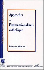 APPROCHE DE L'INTERNATIONALISME CATHOLIQUE
