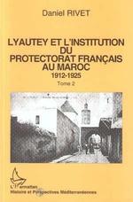 Lyautey et l'institution du protectorat français au Maroc (3 volumes)