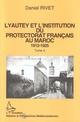 Lyautey et l'institution du protectorat français au Maroc (3 volumes)  - Daniel Rivet