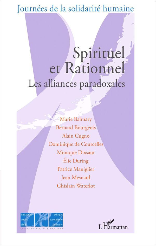 Spirituel et rationnel ; les alliances paradoxales