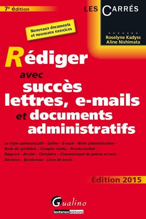 Rédiger avec succès lettres, e-mails et documents administratifs (édition 2015)