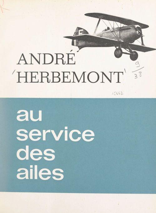 Au service des ailes  - André Herbemont