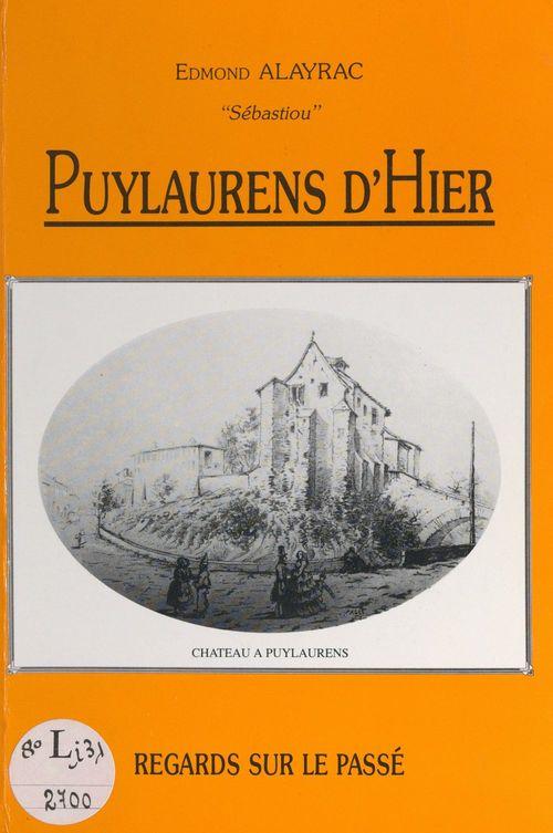 Puylaurens d'hier  - Edmond Alayrac (Sébastiou)