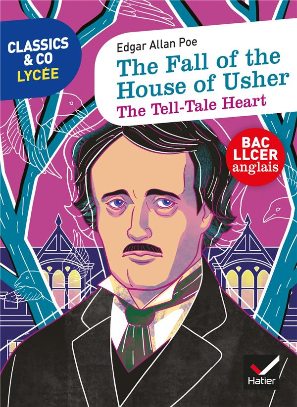 The fall of the house of Usher ; the tell-tale heart
