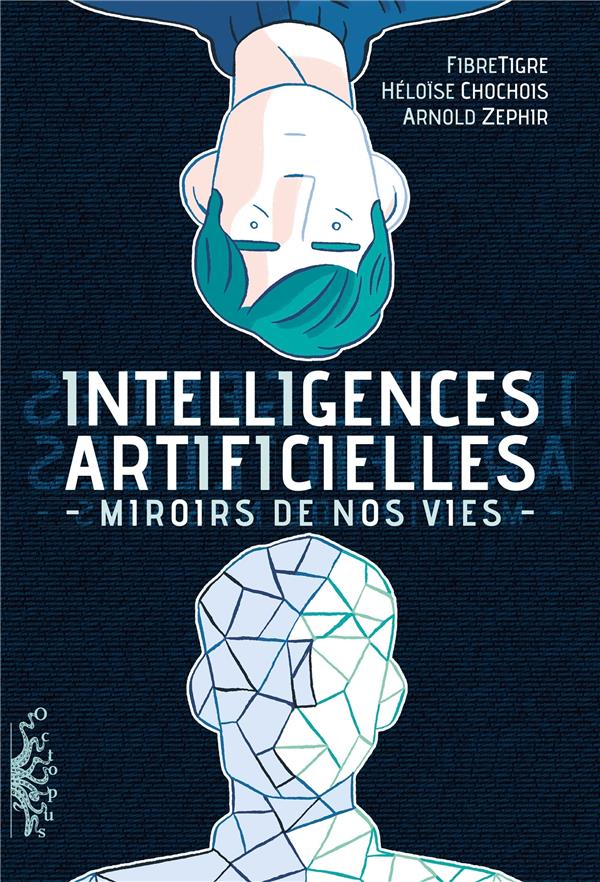 Intelligences artificielles ; miroirs de nos vies