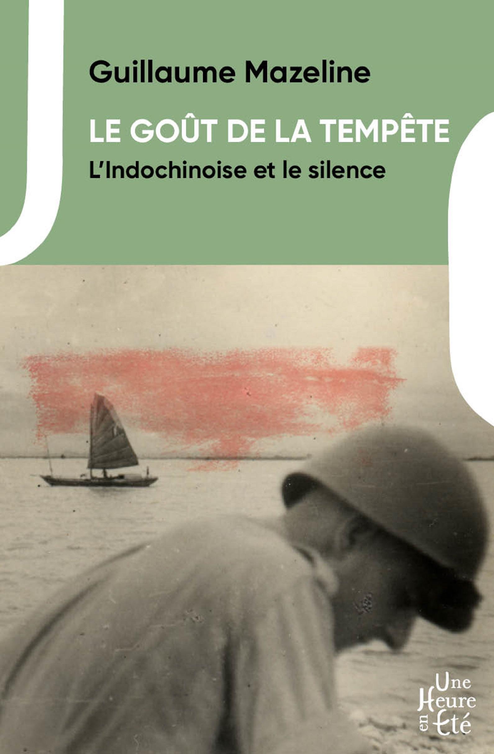 Le goût de la tempête ; l'Indochinoise et le silence