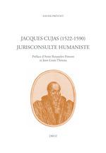 Vente EBooks : Jacques Cujas (1522-1590). Jurisconsulte humaniste  - Xavier Prevost