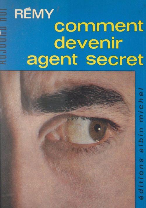 Comment devenir agent secret  - Colonel Rémy