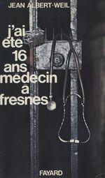 J'ai été seize ans médecin à Fresnes