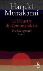Vente EBooks : Le Meurtre du Commandeur, livre 1 : Une idée apparaît  - Haruki Murakami