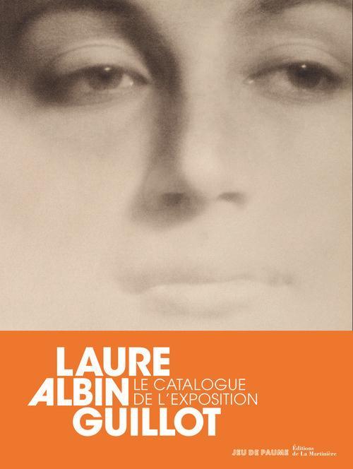 Laure Albin Guillot ; le catalogue de l'exposition