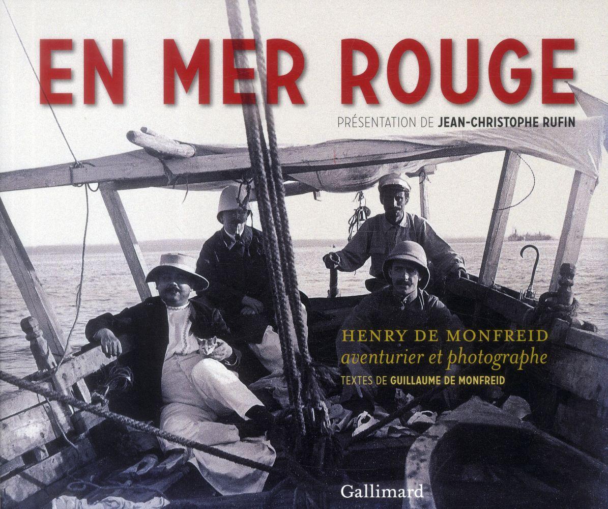 En mer rouge ; Henry de Monfreid, aventurier et photographe