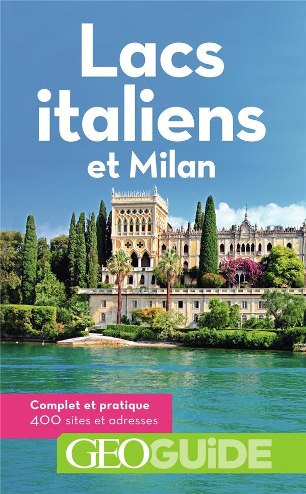 GEOguide ; lacs italiens et Milan (édition 2019)