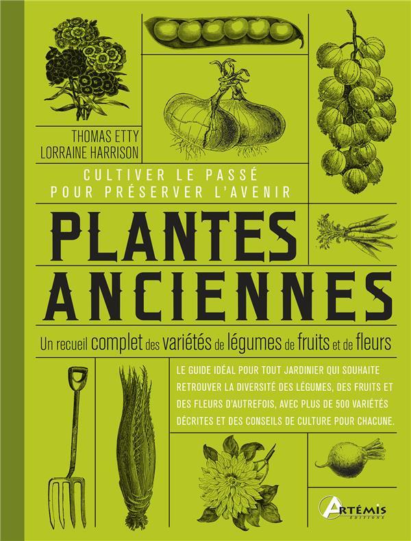 Plantes anciennes, cultiver le passé pour préserver l'avenir