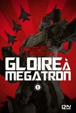 Vente Livre Numérique : The Transformers : Gloire à Mégatron - tome 1  - Guido GUIDI - Casey COLLER - Shane MCCARTHY