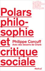 Vente Livre Numérique : Polars, philosophie et critique sociale  - Philippe Corcuff