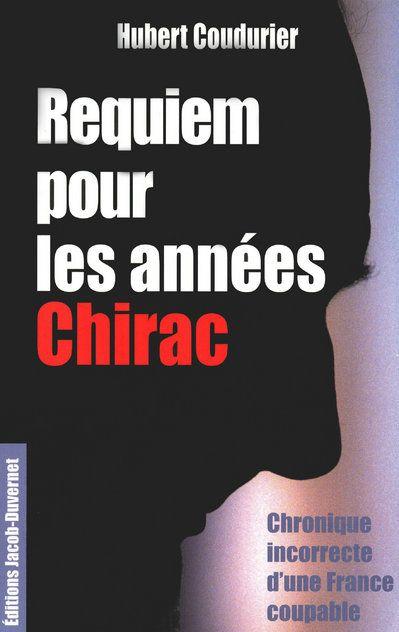 Requiem pour les années chirac ; chronique incorrecte d'une france coupable
