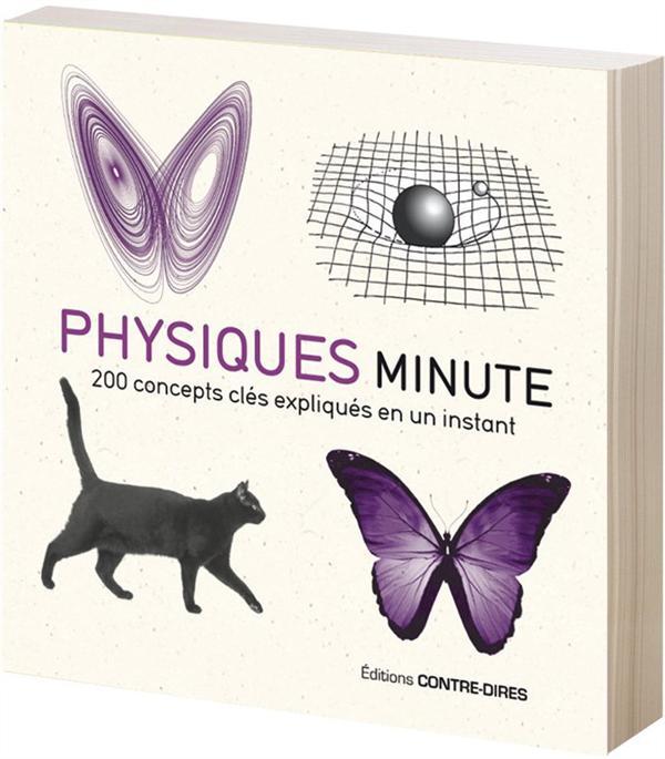 Physique minute ; 200 concepts clés expliqués en un instant