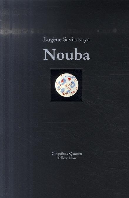 Nouba ; Eugène Savitzkaya