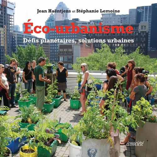 éco-urbanisme ; défis planétaires, solutions urbaines