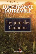 Vente Livre Numérique : Les jumelles Guindon  - Lucy-France Dutremble - Dutremble Lucy-Franc