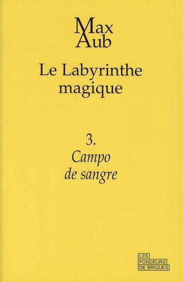 Le labyrinthe magique t.3 ; campo de sangre