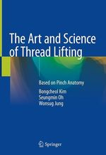 The Art and Science of Thread Lifting  - Bongcheol Kim - Seungmin Oh - Wonsug Jung