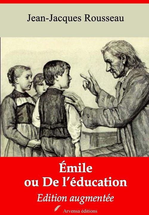 Emile ou De l´éducation - suivi d'annexes