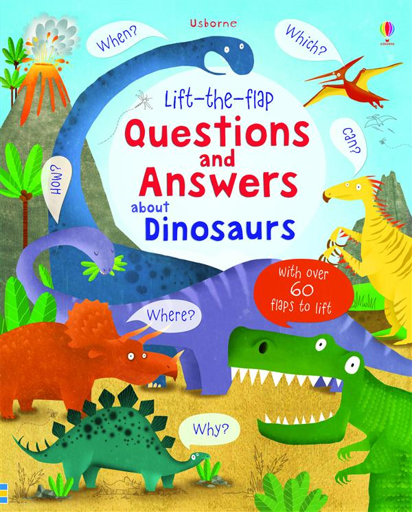Lift-the-flap ; questions and answers about dinosaurs