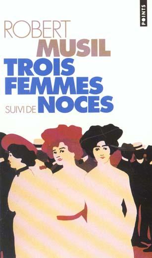 Trois femmes ; noces