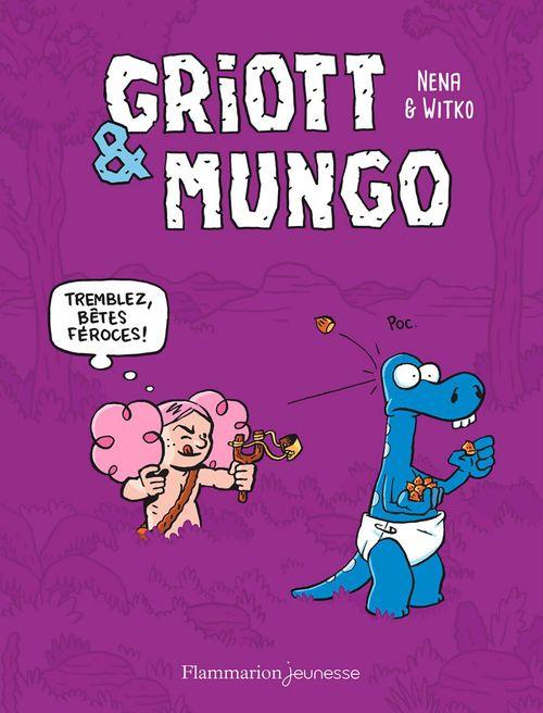 Griott & Mungo (Tome 2) - Tremblez bêtes féroces !